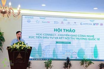 """Hội thảo Chương trình VCIC CONNECT """"Chuyển giao công nghệ, xúc tiến đầu tư và kết nối thị trường quốc tế"""""""